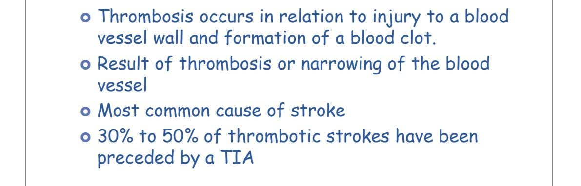  Thrombosis occurs in relation to injury to a blood vessel wall and formation of a