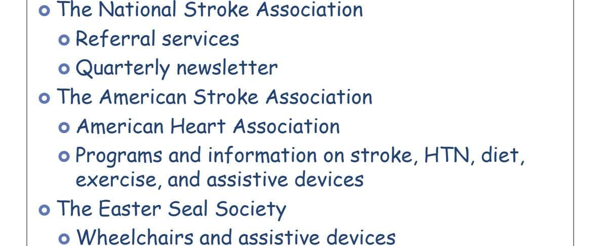  The National Stroke Association  Referral services  Quarterly newsletter  The American Stroke Association