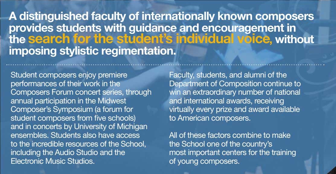 A distinguished faculty of internationally known composers provides students with guidance and encouragement in the