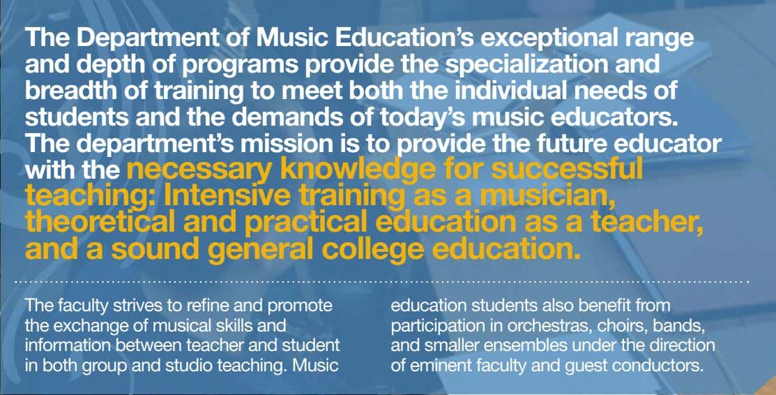 The Department of Music Education's exceptional range and depth of programs provide the specialization and