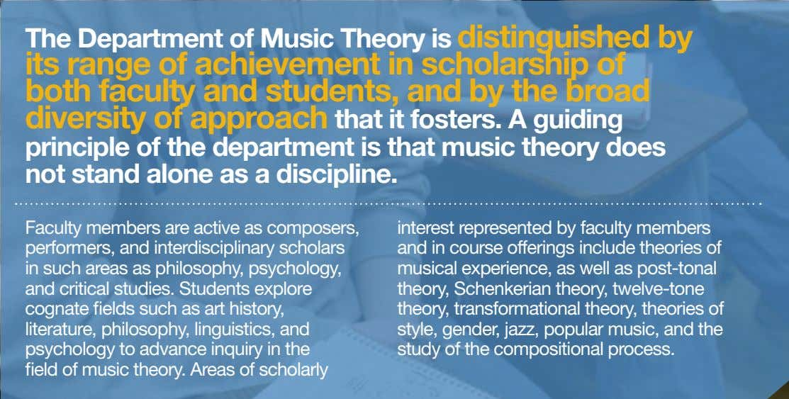 The Department of Music Theory is distinguished by its range of achievement in scholarship of