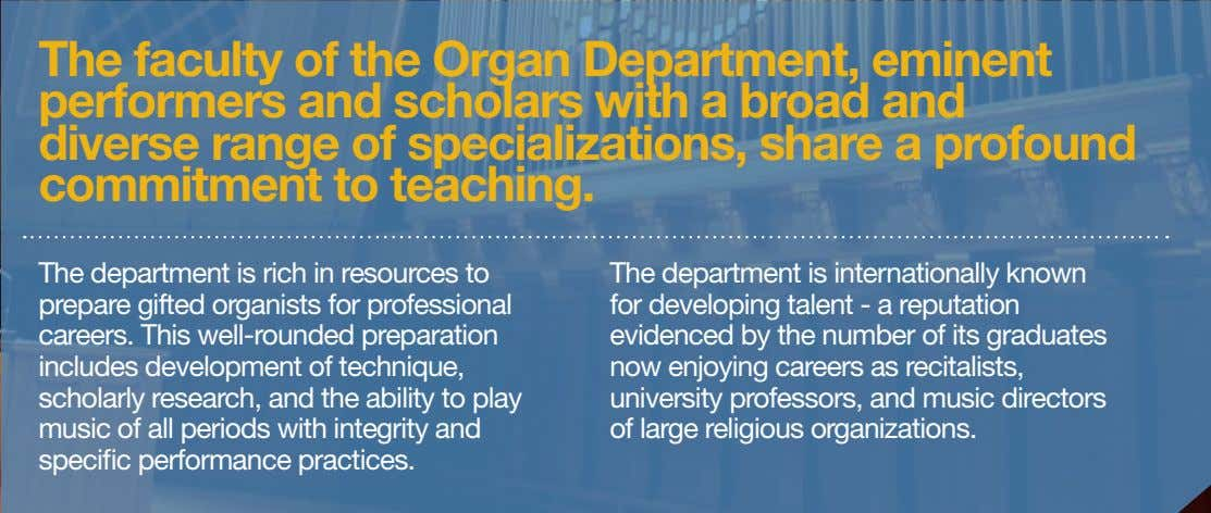 The faculty of the Organ Department, eminent performers and scholars with a broad and diverse