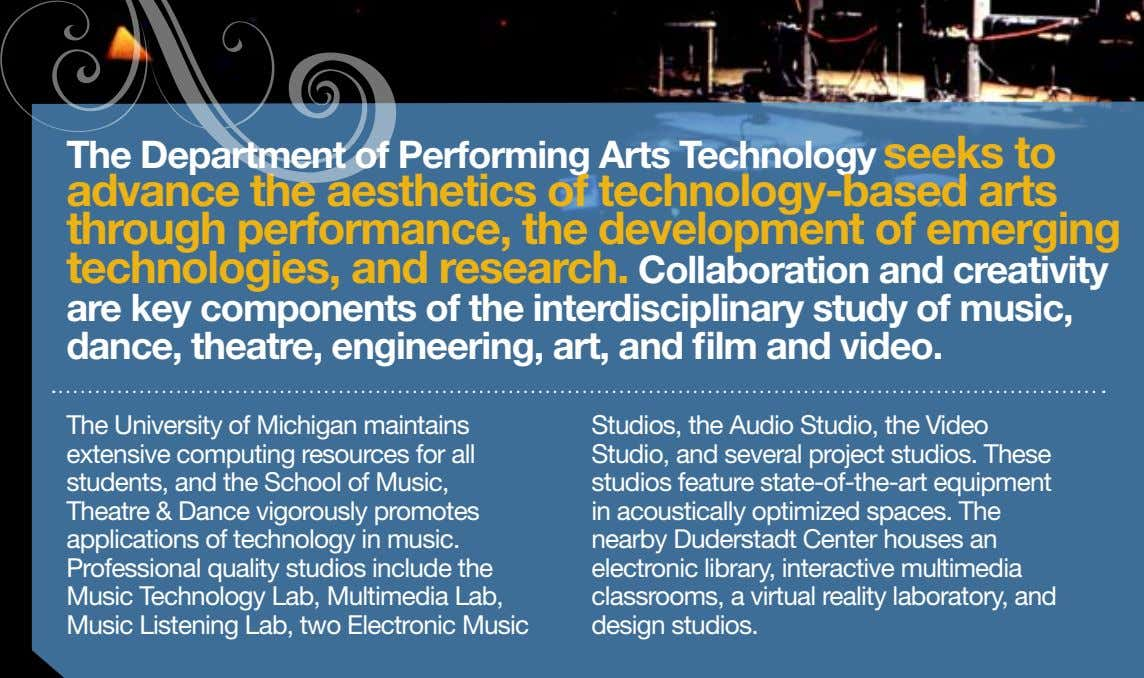 The Department of Performing Arts Technology seeks to advance the aesthetics of technology-based arts through