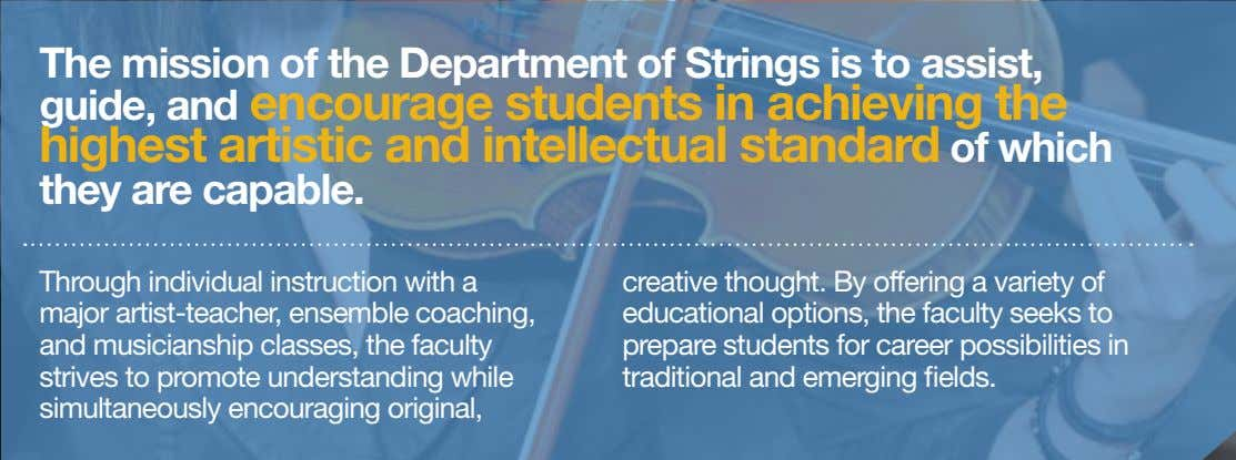The mission of the Department of Strings is to assist, guide, and encourage students in