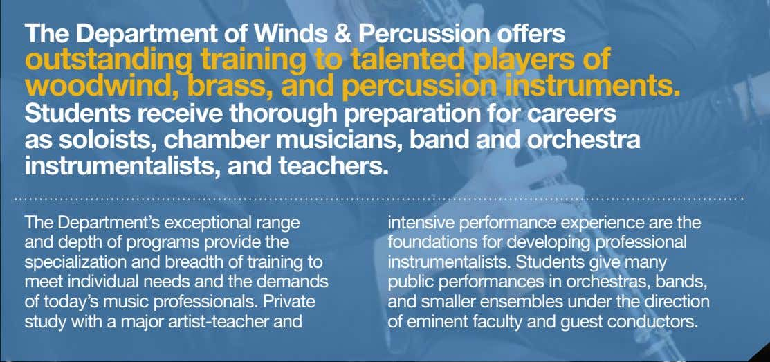 The Department of Winds & Percussion offers outstanding training to talented players of woodwind, brass,