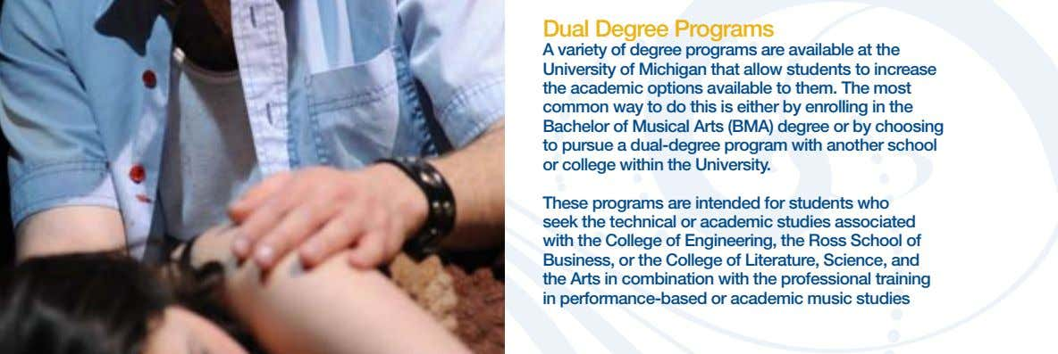 Dual Degree Programs A variety of degree programs are available at the University of Michigan
