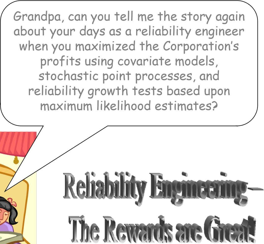 Grandpa, can you tell me the story again about your days as a reliability engineer