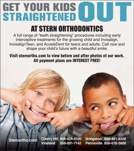 "AT STERN ORTHODONTICS A full range of ""teeth straightening"" procedures including early interceptive treatments for"