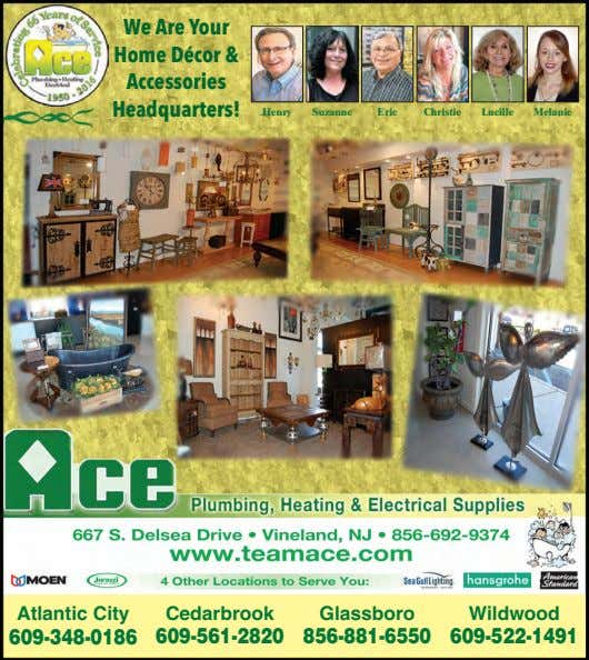 We Are Your Home Décor & Accessories Headquarters! Henry Suzanne Eric Christie Lucille Melanie Atlantic