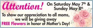 Attention! On Saturday May 7 th & Sunday May 8 th To show our appreciation