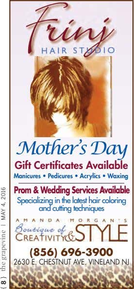 Mother's Day Gift Certificates Available Manicures • Pedicures • Acrylics • Waxing Prom&WeddingServices