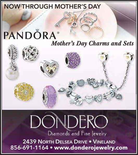 NOW THROUGH MOTHER'S DAY Mother's Day Charms and Sets 2439 NORTH DELSEA DRIVE • VINELAND