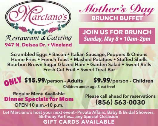Mother's Day BRUNCH BUFFET JOIN US FOR BRUNCH Sunday, May 8 • 10am–2pm 947 N.
