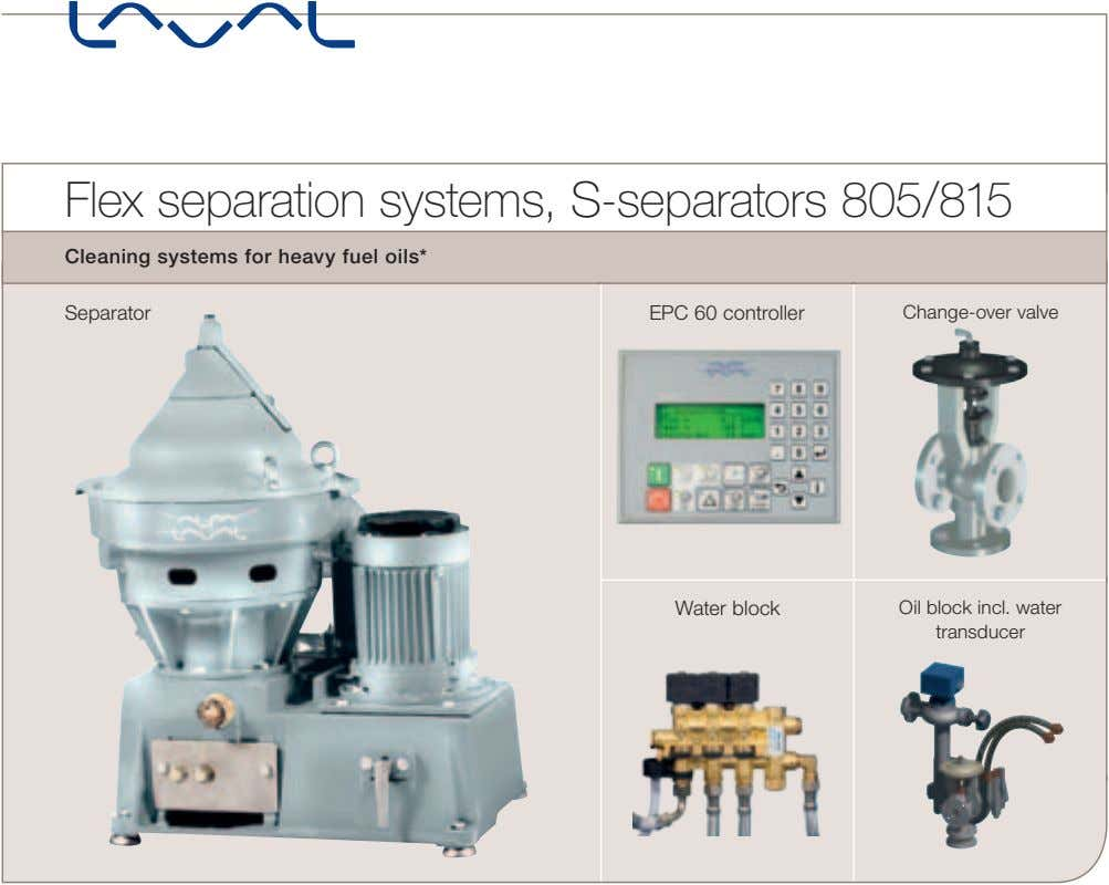Flex separation systems, S-separators 805/815 Cleaning systems for heavy fuel oils* Separator EPC 60 controller