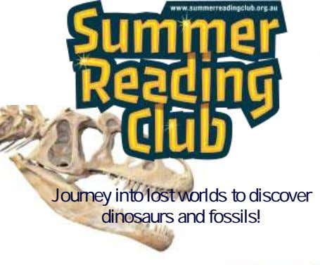 Journey into lost worlds to discover dinosaurs and fossils!