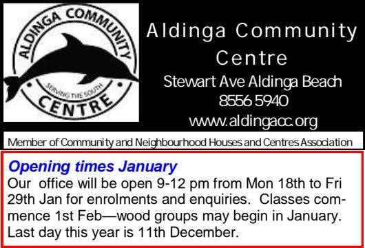 Aldinga Community Centre Stewart Ave Aldinga Beach 8556 5940 www.aldingacc.org Member of Community and Neighbourhood