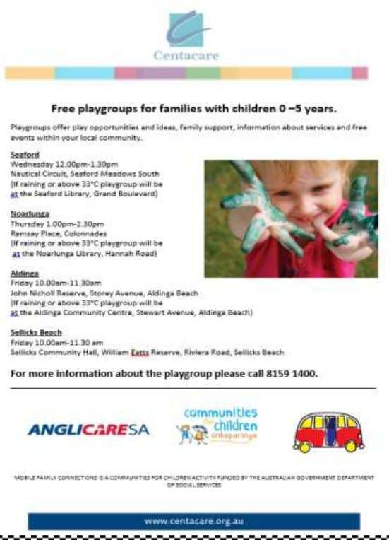 PLAYGROUPS ALDINGA COMMUNITY CENTRE PLAYGROUPS TUESDAY 9.30 am — 11.30 am during term time. $2