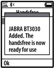 Handsfree JABRA BT3030 Added. The handsfree is now ready for use Ok