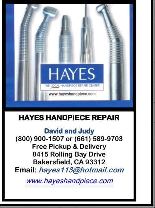 HAYES HANDPIECE REPAIR David and Judy (800) 900-1507 or (661) 589-9703 Free Pickup & Delivery 8415