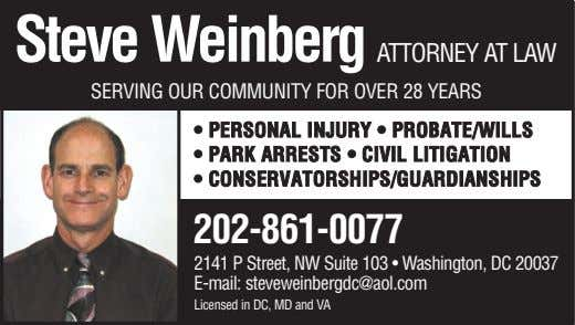 Steve Weinberg ATTORNEY AT LAW SERVING OUR COMMUNITY FOR OVER 28 YEARS • PERSONAL INJURY