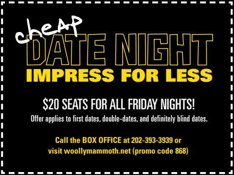IMPRESS FOR LESS $20 SEATS FOR ALL FRIDAY NIGHTS! Offer applies to first dates, double-dates,