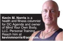 Kevin M. Norris is a health and fitness columnist for DC Agenda and owner of