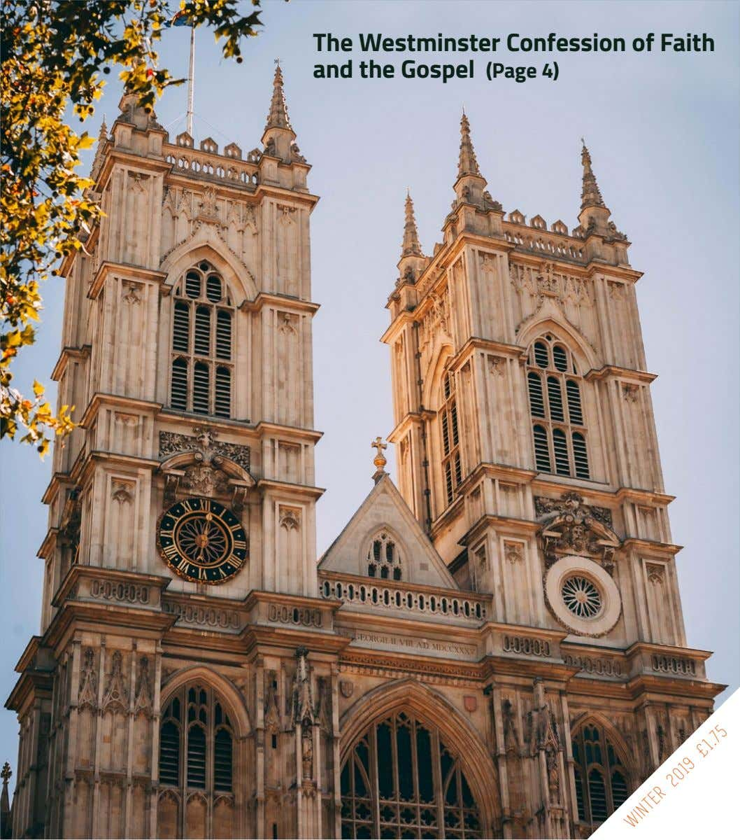 The Westminster Confession of Faith and the Gospel (Page 4) WINTER 2019 £1.75