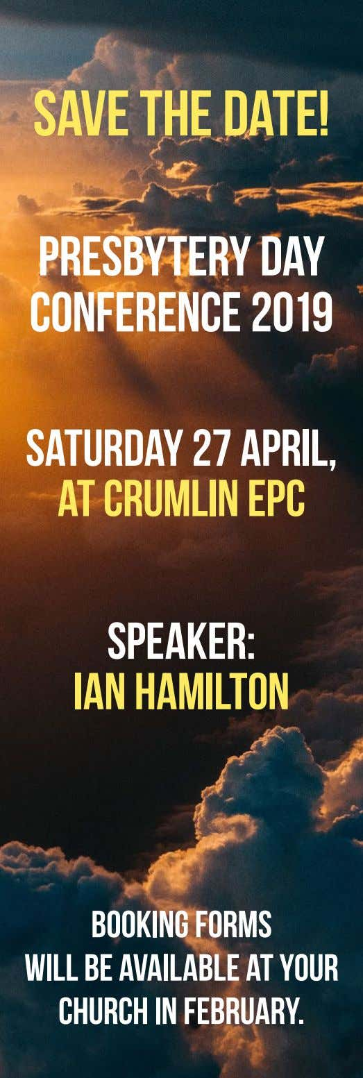 Save the date! Presbytery Day Conference 2019 Saturday 27 April, at Crumlin EPC Speaker: Ian
