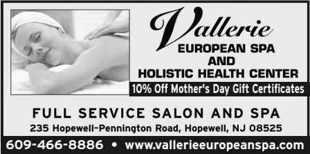 10%Off Mother's Day Gift Certificates 609-466-8886 • www.vallerieeuropeanspa.com