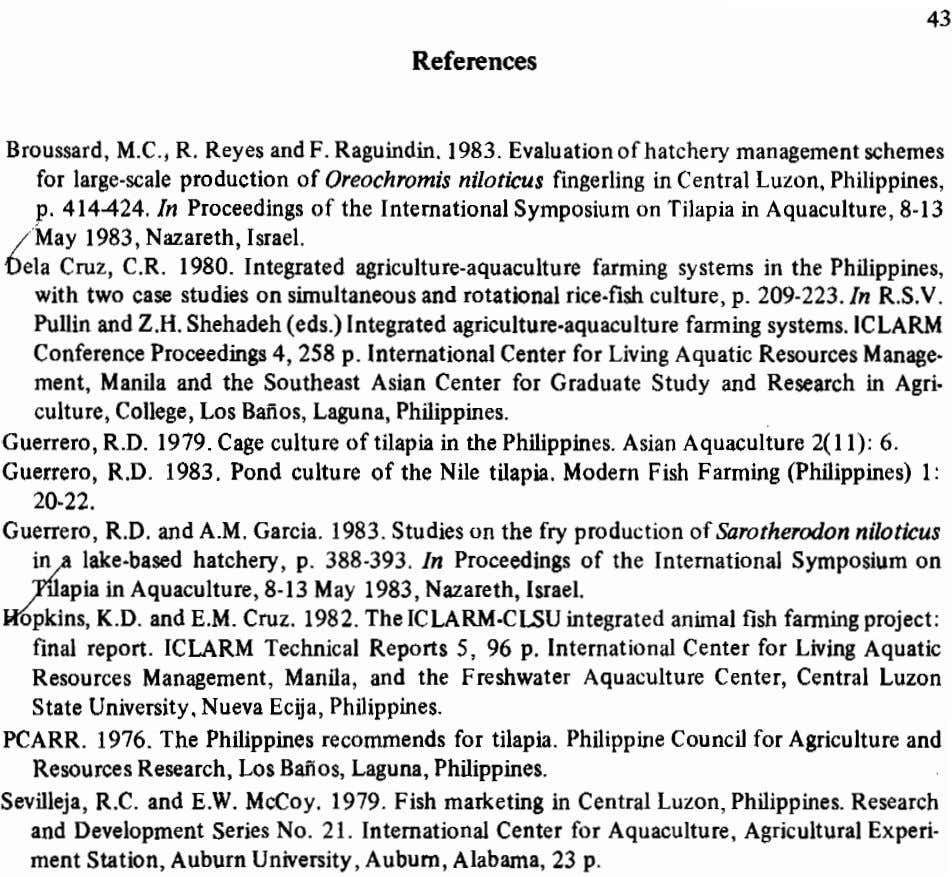 References Broussard, M.C.,R. Reyes and F. Raguindin. 1983. Evaluationof hatchery management schemes for large-scale