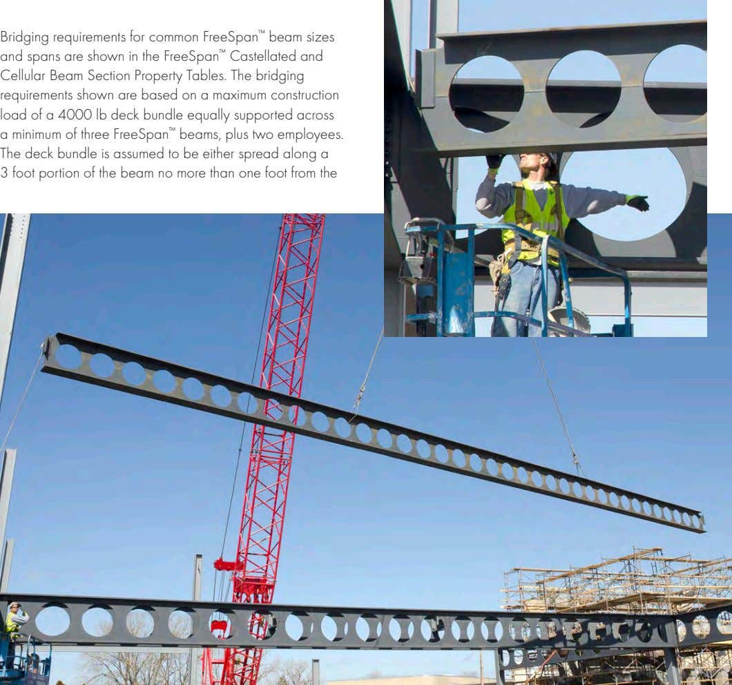 Bridging requirements for common FreeSpan ™ beam sizes and spans are shown in the FreeSpan ™
