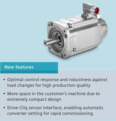 New features • Optimal control response and robustness against load changes for high production quality