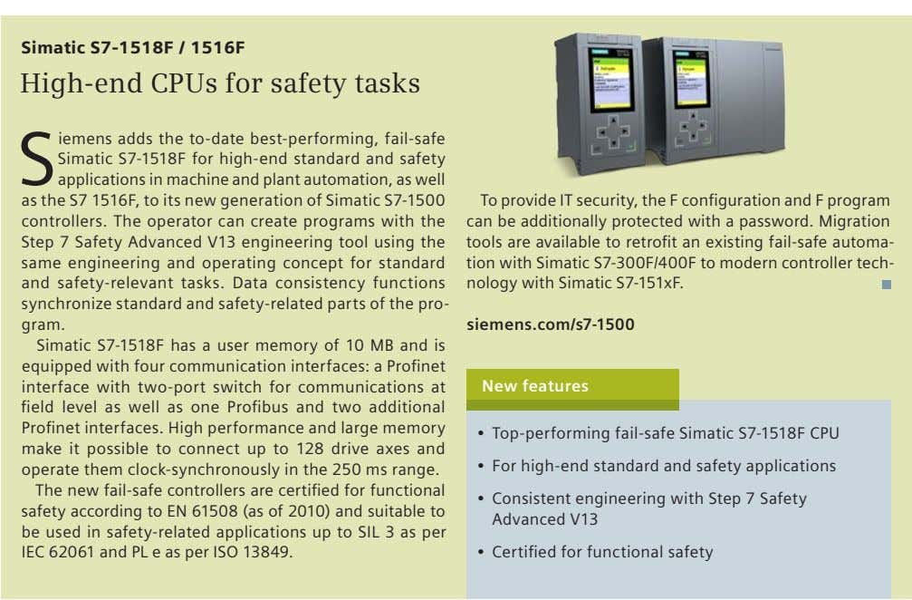 Simatic S7-1518F / 1516F High-end CPUs for safety tasks S iemens adds the to-date best-performing,