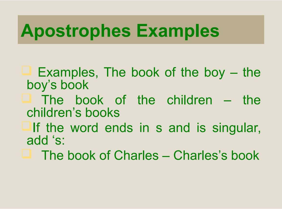 Apostrophes Examples  Examples, The book of the boy – the boy's book  The book