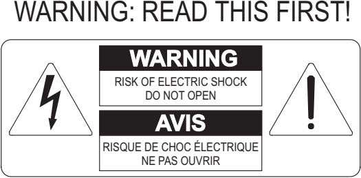 WARNING: READ THIS FIRST! WARNING RISK OF ELECTRIC SHOCK DO NOT OPEN AVIS RISQUE DE