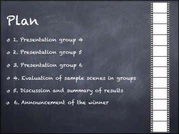 Plan 1. Presentation group 4 2. Presentation group 5 3. Presentation group 6 4. Evaluation