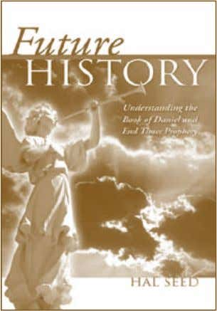 Understanding the Book of Daniel and End Times Prophecy Future History is a perfect resource for