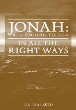 THE AUTHOR Jonah: Responding to God in All the Right Ways In the story of Jonah,