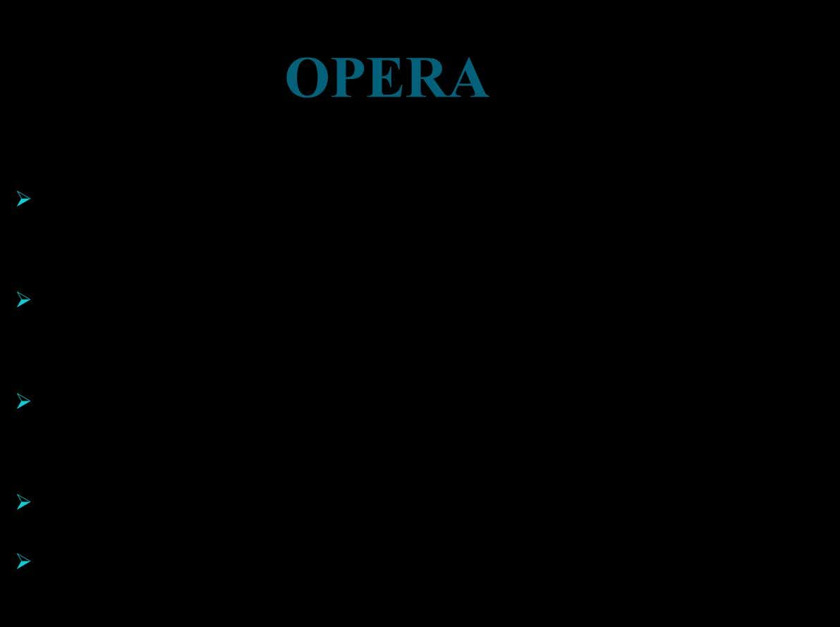 OPERA Ø Opera is simply the art of conveying a story through singing, acting and dancing,