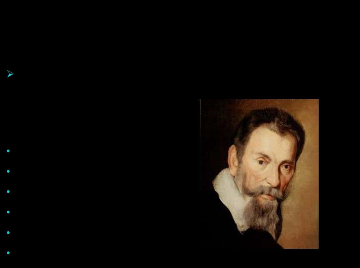 Most popular Opera Composers: Ø One great composer who wrote operas was Claudio Monteverdi, specifically his
