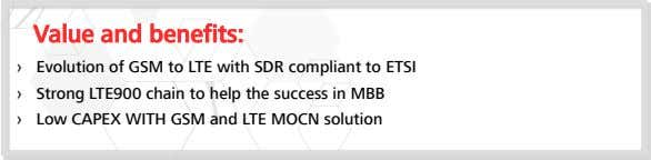 Value and benefits: › Evolution of GSM to LTE with SDR compliant to ETSI ›