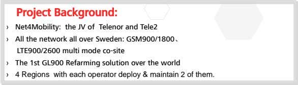 Project Background: › Net4Mobility: the JV of Telenor and Tele2 › All the network all