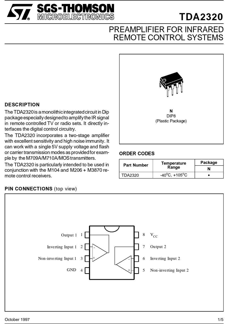 TDA2320 PREAMPLIFIER FOR INFRARED REMOTE CONTROL SYSTEMS DESCRIPTION The TDA2320is amonolithicintegratedcircuit in Dip