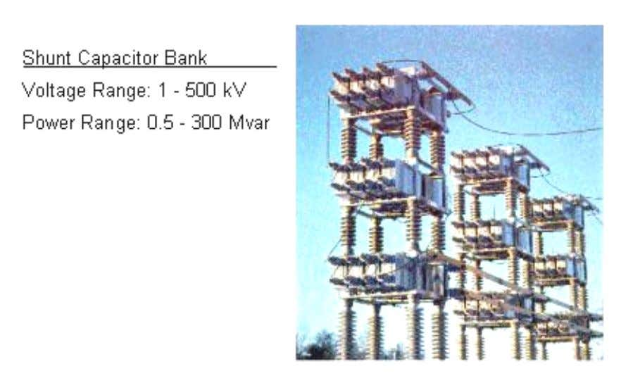 Components of a Substation: Shunt Capacitors : Used for compensating a reactive load and for regulating