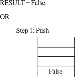 RESULT = False OR Step 1: Push False