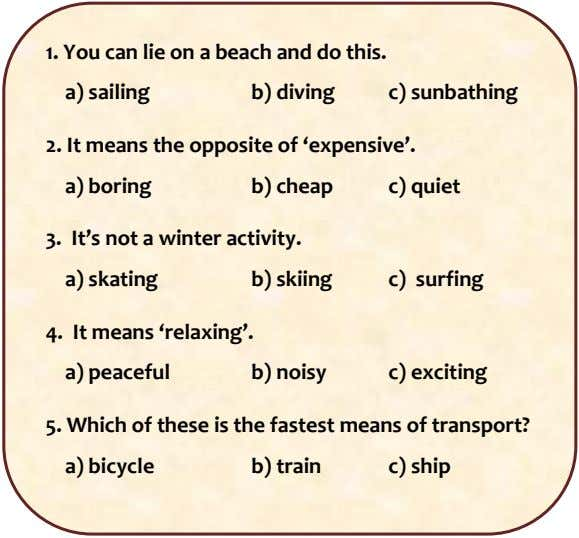 1. You can lie on a beach and do this. a) sailing b) diving c)