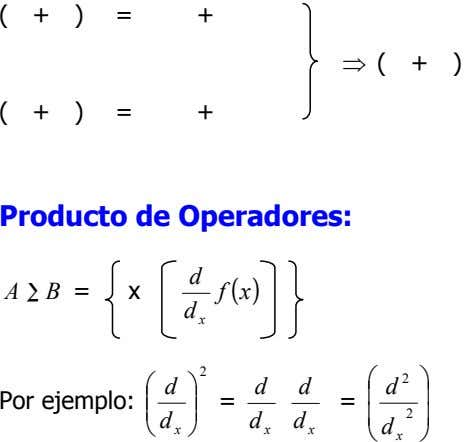 ( + ) = + ⇒ ( + ) ( + ) = + Producto
