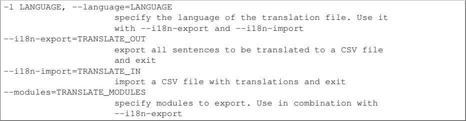 -l LANGUAGE, --language=LANGUAGE specify the language of the translation file. Use it with --i18n-export and