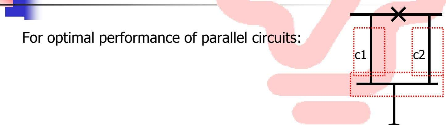 For optimal performance of parallel circuits: c1 c2