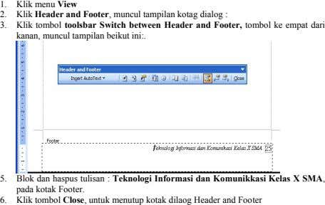 1. Klik menu View 2. Klik Header and Footer, muncul tampilan kotag dialog : 3.
